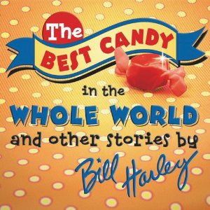 Bill Harley – The Best Candy In The Whole World CD Review