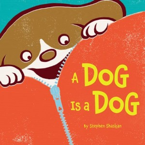 Kid's Book Review: A Dog is a Dog