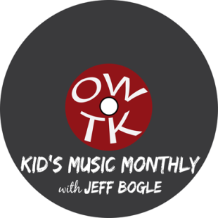 OWTK Kid's Music Monthly Podcast July 2016 Playlist