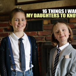 16 Things I Want My Daughters To Know Right Now