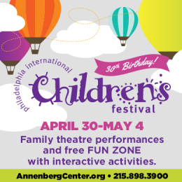 OWTK PHILLY LOCAL: The Philadelphia International Children's Festival Begins This Week!