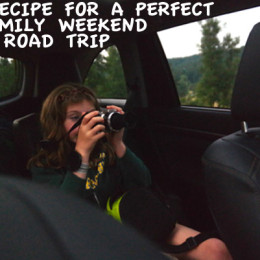The Recipe for a Perfect Family Weekend Road Trip