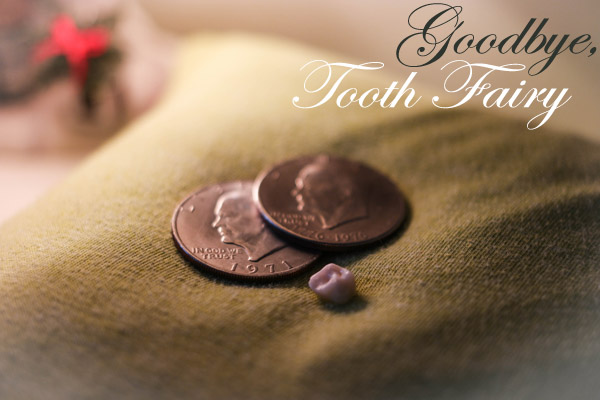 Saying Goodbye to the Tooth Fairy