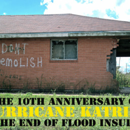 The 10th Anniversary of Hurricane Katrina and the End of Flood Insurance