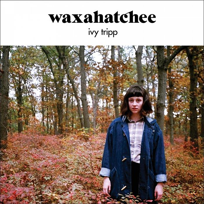 Waxahatchee Ivy Tripp Best of 2015