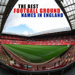Nine Best English Football Ground Names