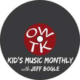 April 2017 OWTK Kids Music Monthly Podcast Playlist