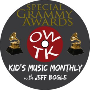 OWTK Kids Music Monthly Podcast 2017 Grammy Award Special Playlist