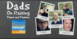 Modern Dads Raising Tweens and Teens
