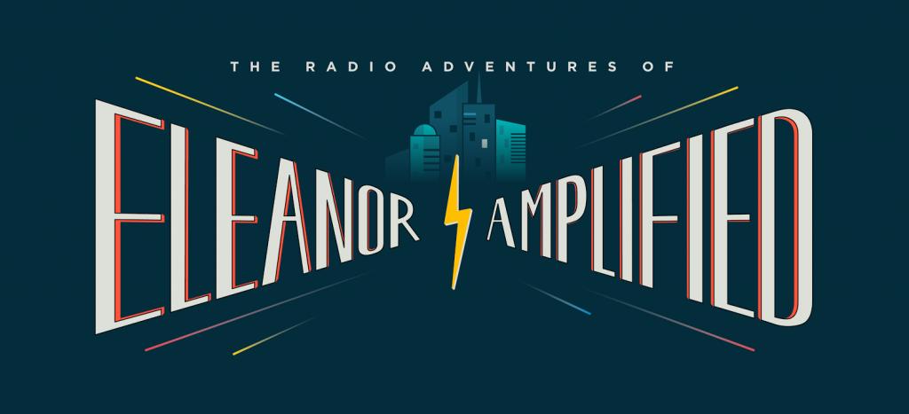 Radio Adventures Of Eleanor Amplified