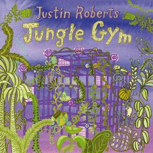 Justin Roberts – Jungle Gym CD Review