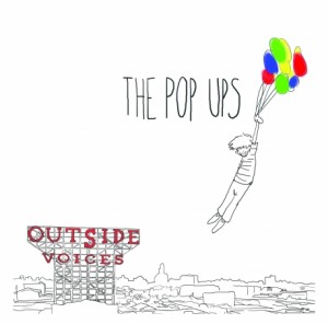 "The Pop Ups – ""Outside Voices"" CD Review"