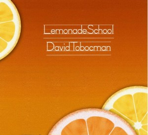 David Tobocman – Lemonade School CD Mini Review