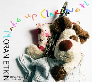 "Oran Etkin – ""Wake Up, Clarinet"" CD Review"