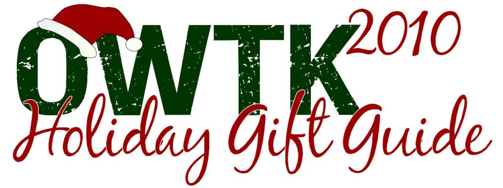The 2010 OWTK Holiday Gift Guide