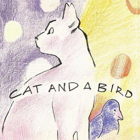 Cat and A Bird – CD Mini Review