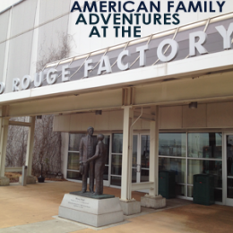 American Family Adventure Series — The Ford Rouge Factory Tour