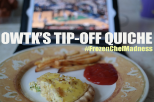 OWTK Recipe Box: Tip-Off Quiche and Fries #FrozenChefMadness