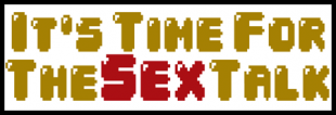 It's Time For The Sex Talk