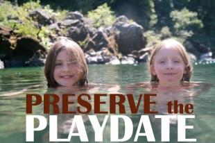 Preserve the Playdate!