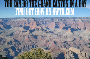 The Totally Easy Way To Visit The Grand Canyon In A Day!