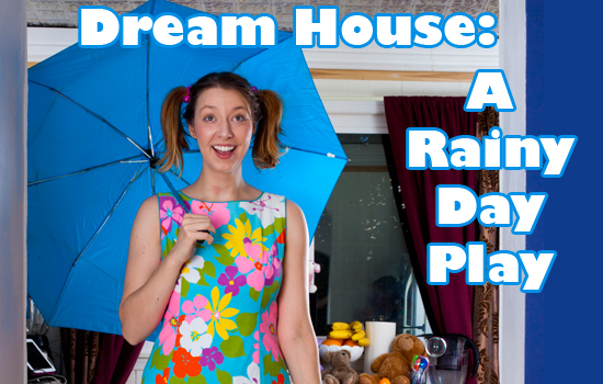 Dream-House-Rainy Day Play Plays and Players Philly