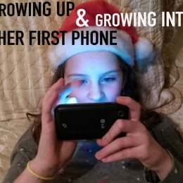 Growing Up and Growing Into Her First Phone