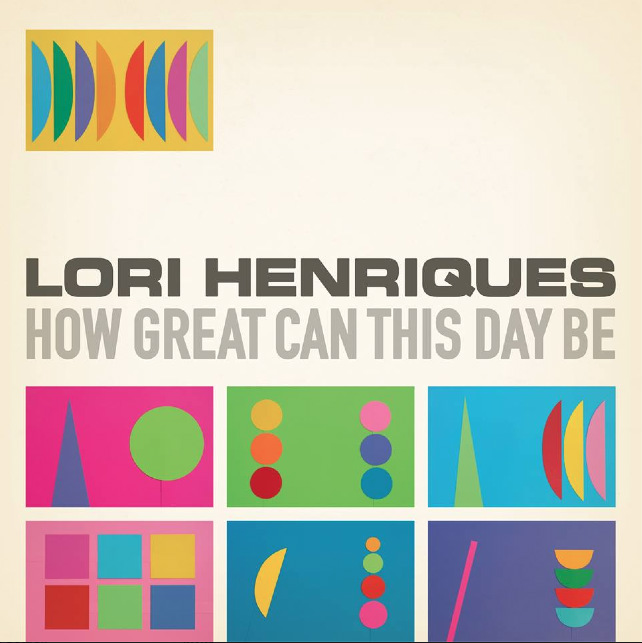 Lori-Henriques-How-Great-Can-This-Day-Be-Album-Art