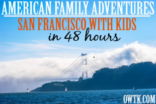 American Family Adventures: San Francisco With Kids In 48 Hours