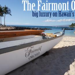 The Fairmont Orchid Hawaii — Big Luxury on the Big Island