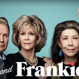 Netflix Originals' Grace and Frankie Gives Mature Viewers Something To (Binge) Watch