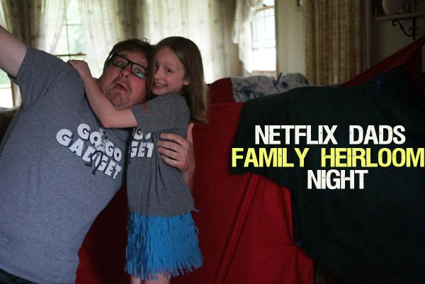 Netflix Stream Team FamilyHeirloom Go Go Gadget Dad and Daughter