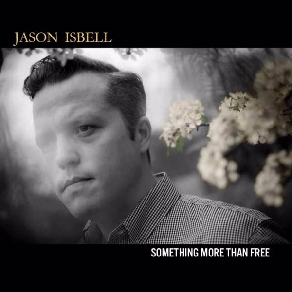 Jason Isbell Something More Than Free Best of 2015