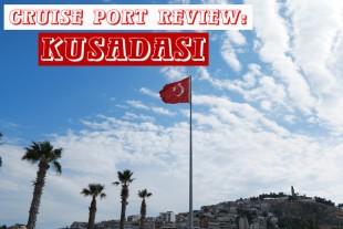 Cruise Port Review: Kusadasi Turkey