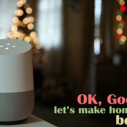 OK, Google Let's Make Home Life Better