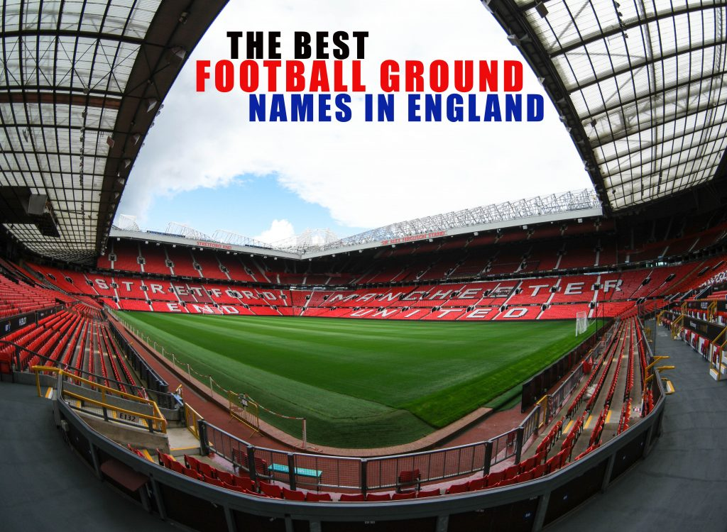 BEST FOOTBALL GROUNDS IN ENGLAND