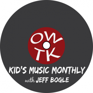 September 2018 OWTK Kid's Music Podcast Playlist